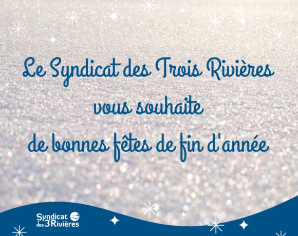 Le Syndicat des Trois Rivières vous souhaite de bonnes fêtes de fin d'année